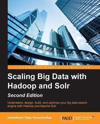Image for Scaling Big Data with Hadoop and Solr - Second Edition