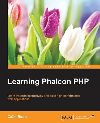 Learning Phalcon PHP, Rada, Calin