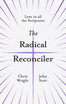 Image for The Radical Reconciler: Lent in All the Scriptures