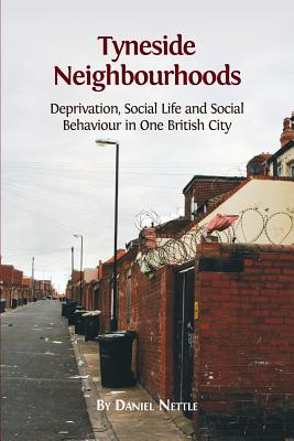 Image for Tyneside Neighbourhoods: Deprivation, Social Life and Social Behaviour in one British City