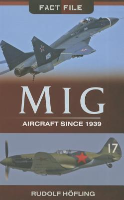 MiG Aircraft Since 1939 (Fact File Series)
