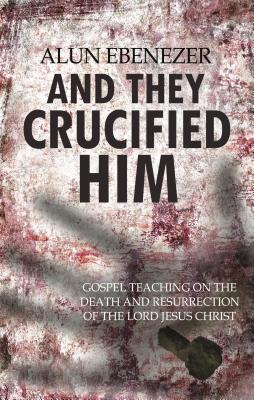 Image for And They Crucified Him
