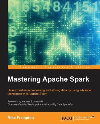 Mastering Apache Spark, Frampton, Mike