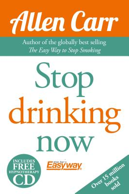 Image for Allen Carr's Quit Drinking Without Willpower: Be a happy nondrinker (Allen Carr's Easyway)