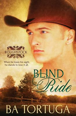 Blind Ride (Roughstock) (Volume 1), Tortuga, BA