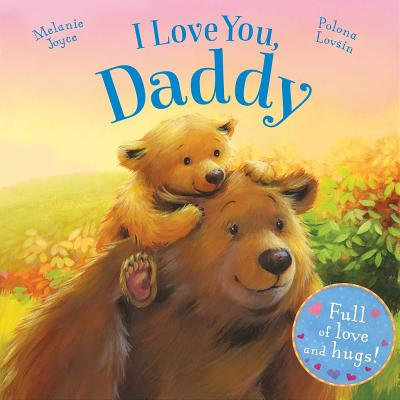 Image for I Love You, Daddy: Full of love and hugs!