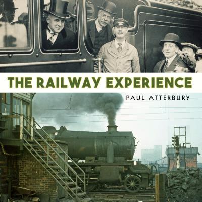 The Railway Experience, Atterbury, Paul