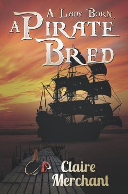 A Lady Born, A Pirate Bred, Merchant, Claire