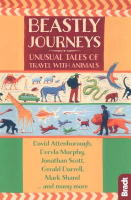 Image for Beastly Journeys: Unusual Tales of Travel with Animals (Bradt Travel Guide)