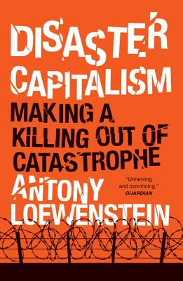 Image for Disaster Capitalism: Making a Killing Out of Catastrophe