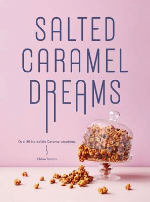Image for SALTED CARAMEL DREAMS