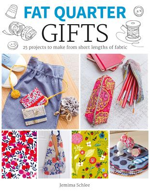 Image for Fat Quarter: Gifts: 25 Projects to Make from Short Lengths of Fabric