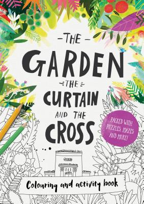 Image for The Garden, the Curtain & the Cross - Colouring Book