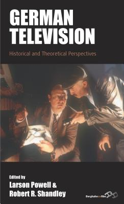 German Television: Historical and Theoretical Perspectives (Film Europa)