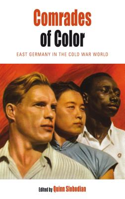Image for Comrades of Color: East Germany in the Cold War World (Protest, Culture & Society)