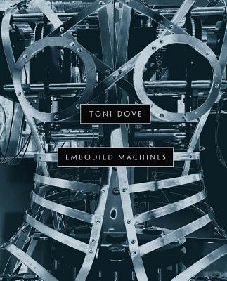 Image for Toni Dove: Embodied Machines