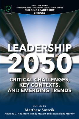 Image for Leadership 2050: Critical Challenges, Key Contexts and Emerging Trends (Building Leadership Bridges)