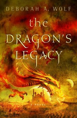 The Dragon's Legacy: The Dragon's Legacy Book 1, Deborah A. Wolf