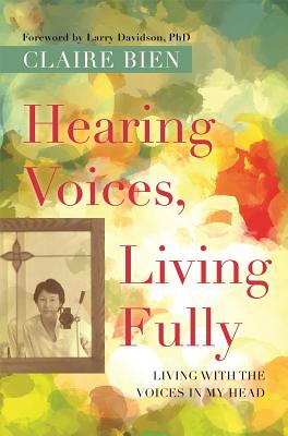 Image for Hearing Voices, Living Fully
