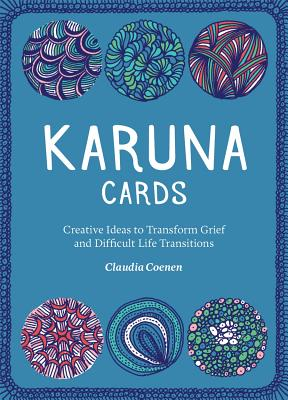 Image for Karuna Cards: Creative Ideas to Transform Grief and Difficult Life Transitions