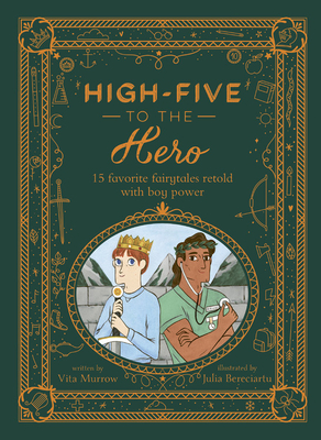 Image for High-Five to the Hero: 15 Favorite Fairytales Retold with Boy Power