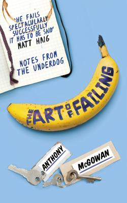 Image for The Art of Failing: Notes from the Underdog
