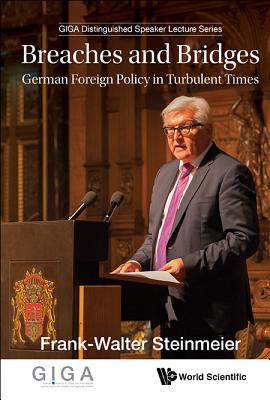 Breaches and Bridges: German Foreign Policy in Turbulent Times (GIGA Distinguished Speaker Lecture), Frank-Walter Steinmeier