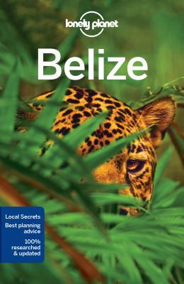 Lonely Planet Belize (Travel Guide), Lonely Planet; Egerton, Alex; Harding, Paul; Schechter, Daniel C