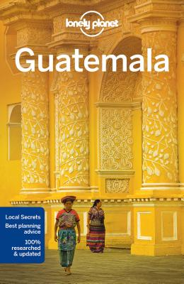 Lonely Planet Guatemala (Travel Guide), Lonely Planet; Vidgen, Lucas; Schechter, Daniel C