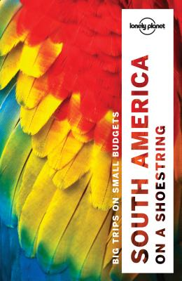 Image for Lonely Planet South America on a shoestring (Travel Guide)