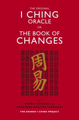 Image for The Original I Ching Oracle or The Book of Changes: The Eranos I Ching Project