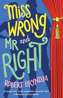 Image for Miss Wrong and Mr Right: A laugh-out-loud romantic comedy that will have you hooked!