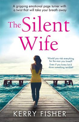 Image for The Silent Wife: A gripping emotional page turner with a twist that will take your breath away