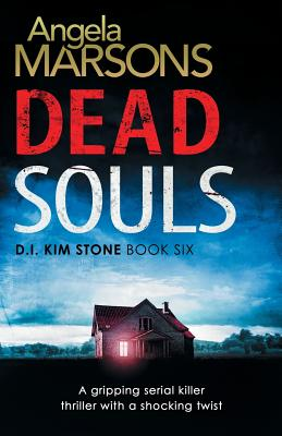 Image for Dead Souls: A gripping serial killer thriller with a shocking twist (Detective Kim Stone Crime Thriller Series) (Volume 6)