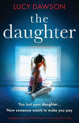 Image for The Daughter: A gripping psychological thriller with a twist you won't see coming