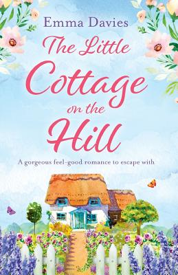 The Little Cottage on the Hill, Davies, Emma