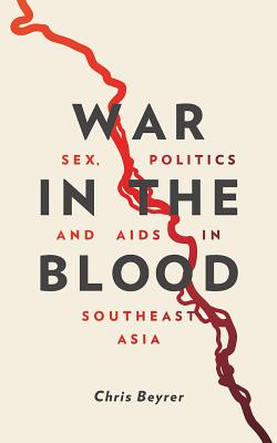 Image for War in the Blood: Sex, Politics and AIDS in Southeast Asia - New Edition