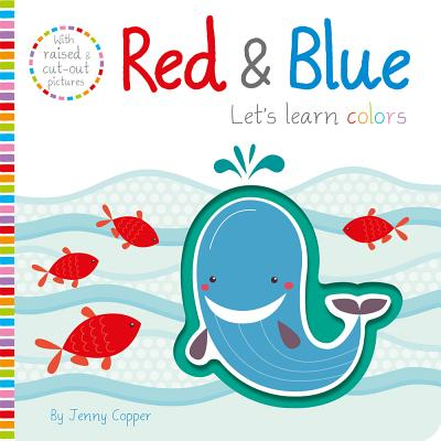Image for RED & BLUE: A TOUCH-AND-FEEL COLORS BOOK