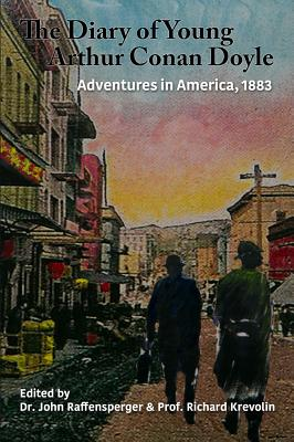 Adventures in America, 1883 (Diary of Young Arthur Conan Doyle)