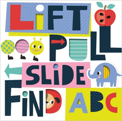 Image for LIFT, PULL, SLIDE, FIND ABC