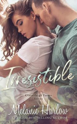 Image for Irresistible: Cloverleigh Farms Book 1