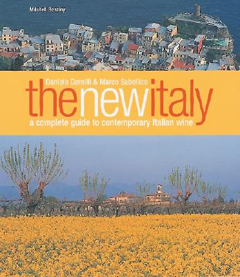 Image for The New Italy  A Complete Guide to Contemporary Italian Wine