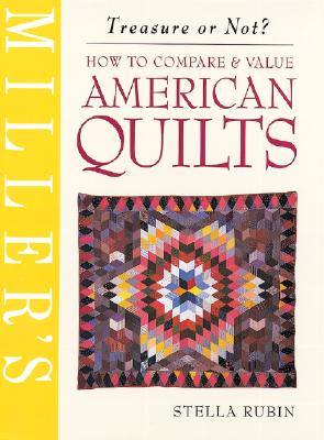 Image for American Quilts : Miller's Treasure or Not? How to Compare and Appraise (Miller's Treasure or Not? Ser.)