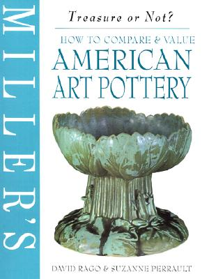 Image for American Art Pottery : Miller's Treasure or Not? How to Compare and Appraise (Miller's Treasure or Not? Ser.)