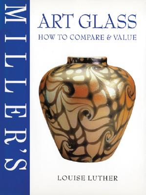 Image for Millers Art Glass How to Compare & Value