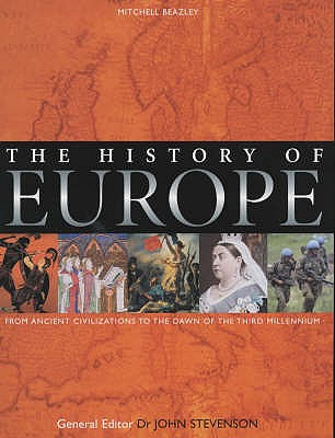 Image for The History of Europe: From Ancient Civilizations to the Dawn of the Third Millennium