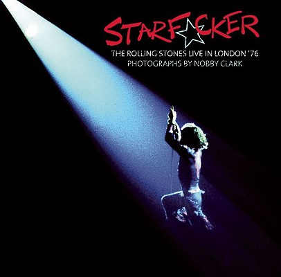 Image for STARFUCKER: THE ROLLING STONES LIVE IN LONDON '76