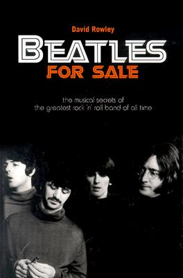 Image for Beatles for Sale: The Musical Secrets of the Greatest Rock 'N' Roll Band of All Time