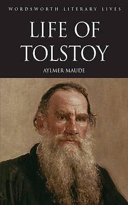 "Life of Tolstoy (Wordsworth Literary Lives), ""Maude, Aylmer"""