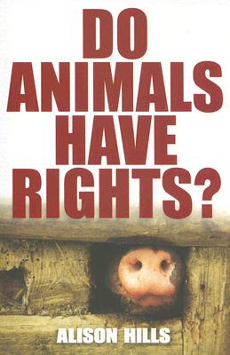 Do Animals Have Rights?, Alison Hills